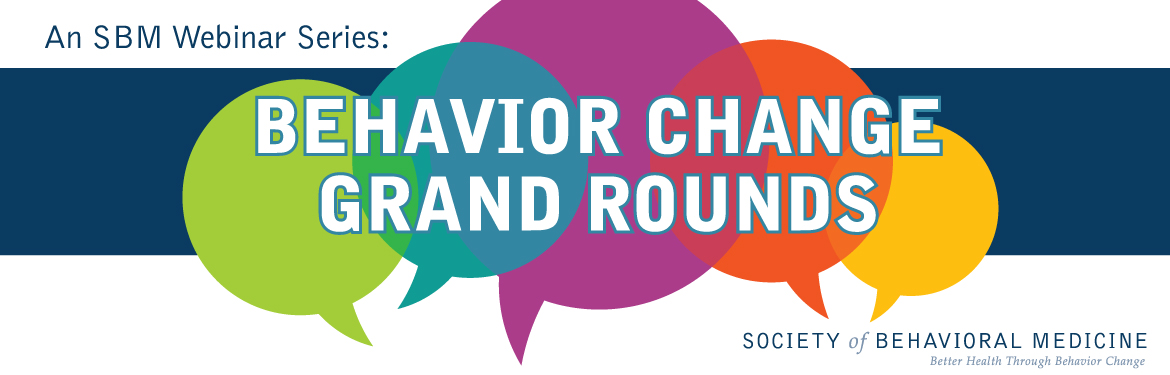 Behavior Change Grand Rounds